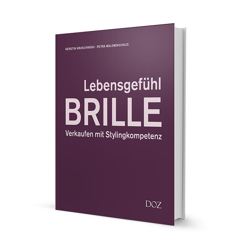 """Brillen Fachbuch """"Lebensgefühl Brille - Verkaufen mit Stylingkompetenz"""""""